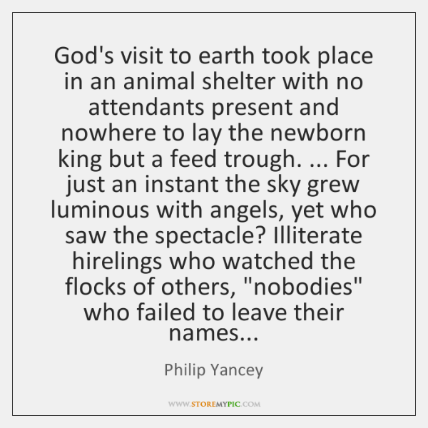 God's visit to earth took place in an animal shelter with no ...