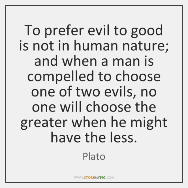 human nature good or evil Home teacher lesson plans archives language arts, literature, psychology lesson plan l e s s o n p l a n human nature: good or evil.