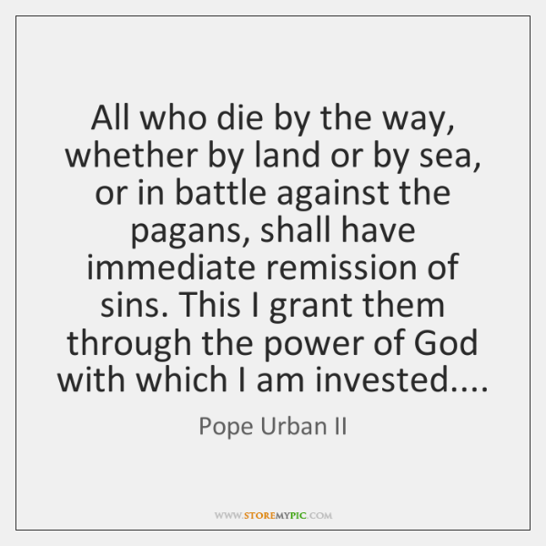 All who die by the way, whether by land or by sea, ...