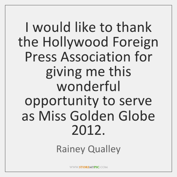 I would like to thank the Hollywood Foreign Press Association for giving ...
