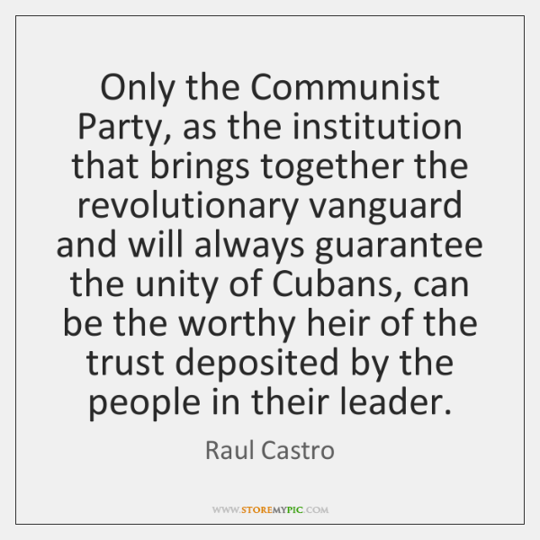 Only the Communist Party, as the institution that brings together the revolutionary ...