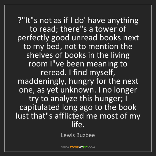 """Lewis Buzbee: ?""""It's not as if I do' have anything to read; there's..."""