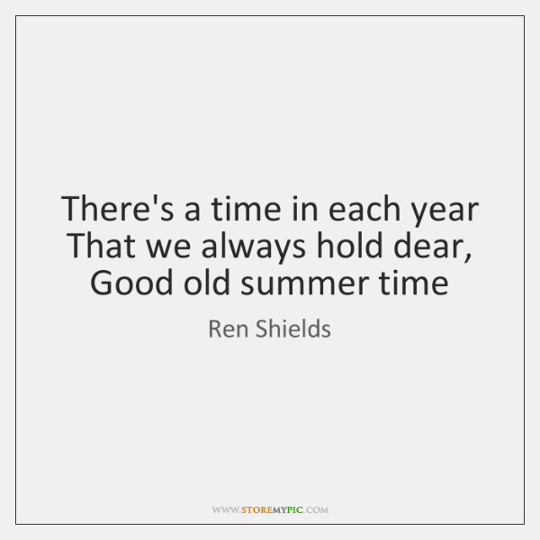 There's a time in each year   That we always hold dear,   Good ...