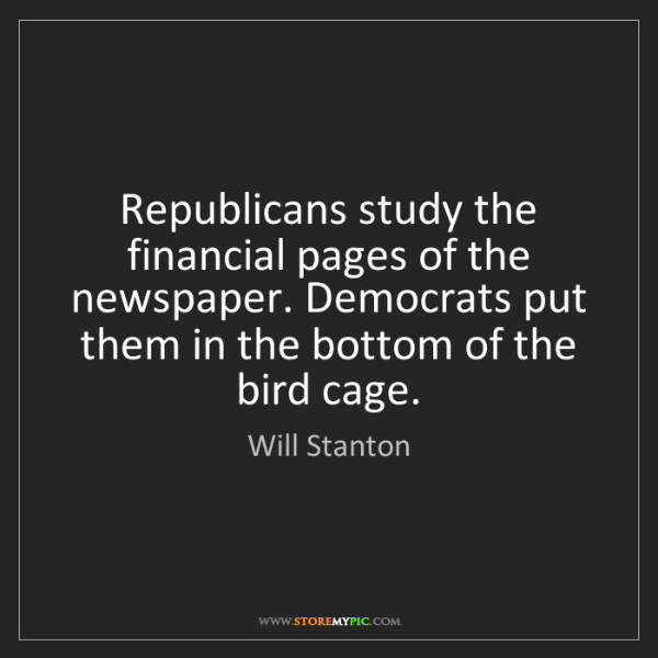 Will Stanton: Republicans study the financial pages of the newspaper....