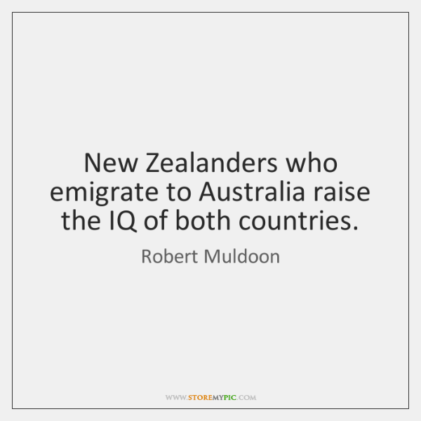 New Zealanders who emigrate to Australia raise the IQ of both countries.