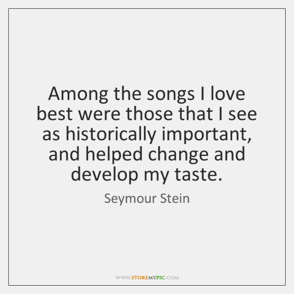 Among the songs I love best were those that I see as ...