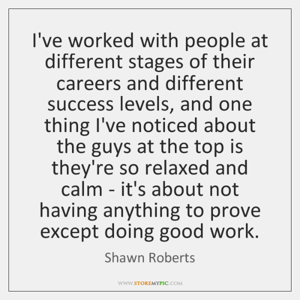 I've worked with people at different stages of their careers and different ...