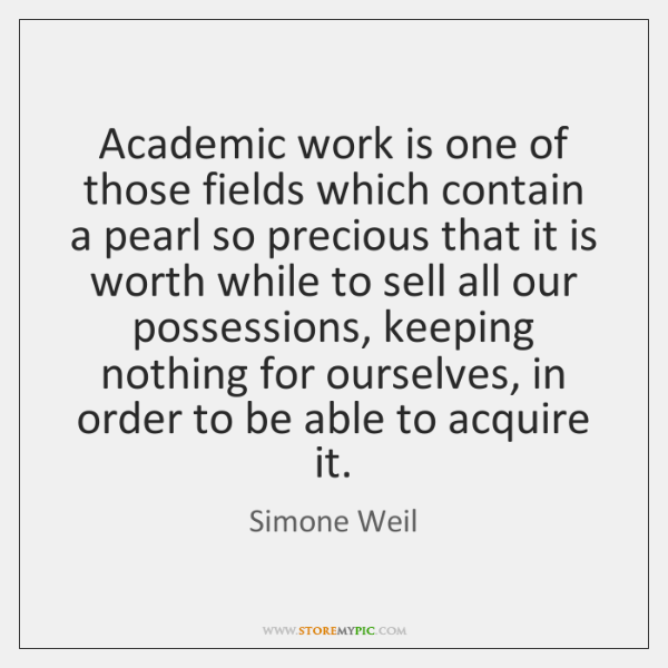 Academic work is one of those fields which contain a pearl so ...
