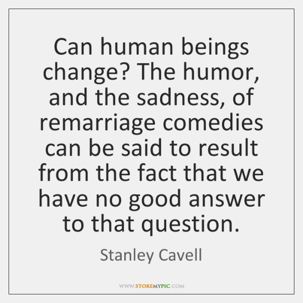 Can human beings change? The humor, and the sadness, of remarriage comedies ...