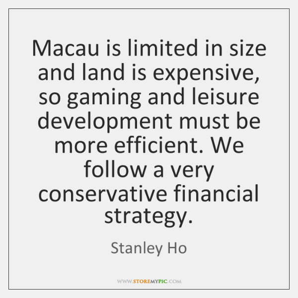 Macau is limited in size and land is expensive, so gaming and ...
