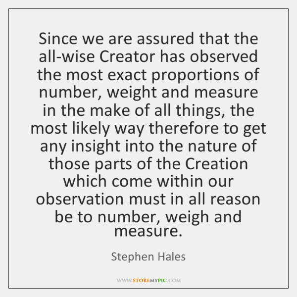 Since we are assured that the all-wise Creator has observed the most ...