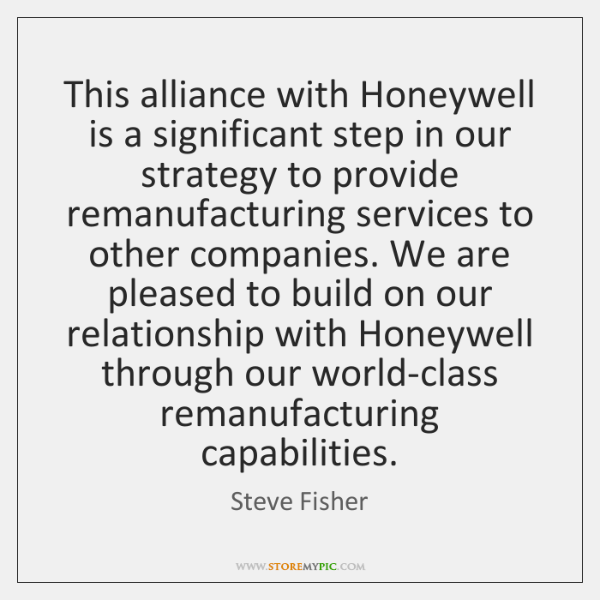 This alliance with Honeywell is a significant step in our strategy to ...