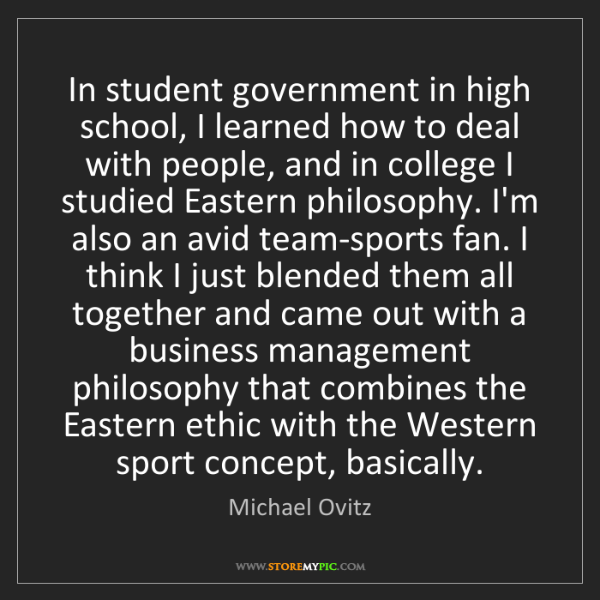 Michael Ovitz: In student government in high school, I learned how to...