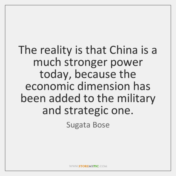 The reality is that China is a much stronger power today, because ...