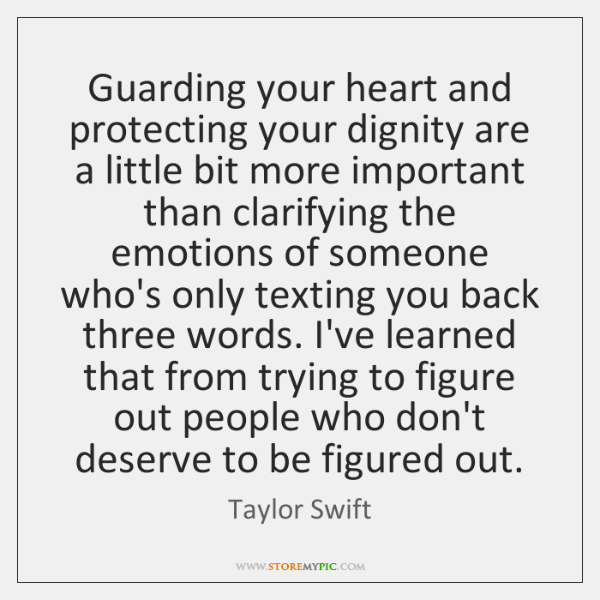 Guarding Your Heart And Protecting Your Dignity Are A Little Bit