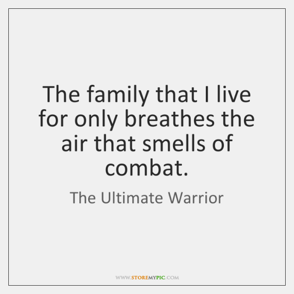 The family that I live for only breathes the air that smells ...