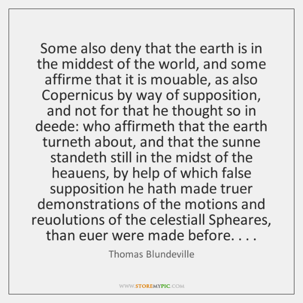 Some also deny that the earth is in the middest of the ...