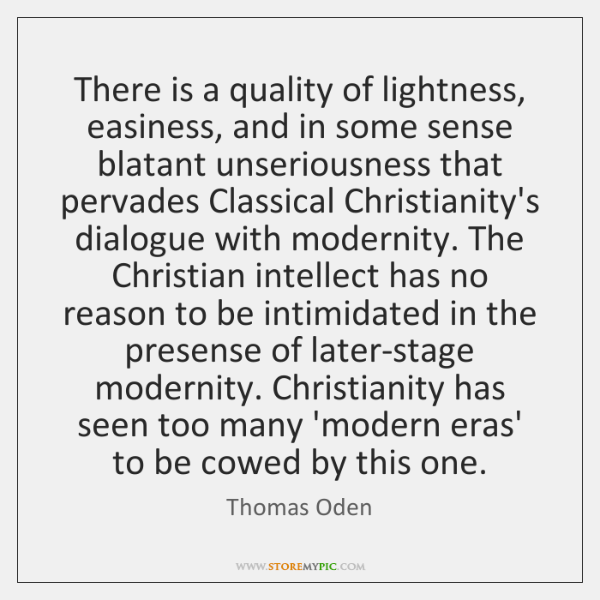 There is a quality of lightness, easiness, and in some sense blatant ...