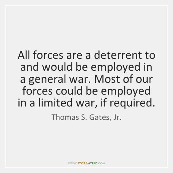 All forces are a deterrent to and would be employed in a ...