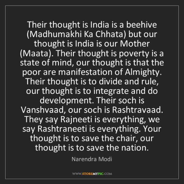 Narendra Modi: Their thought is India is a beehive (Madhumakhi Ka Chhata)...
