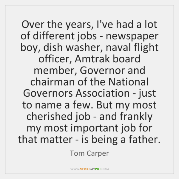 Over the years, I've had a lot of different jobs - newspaper ...