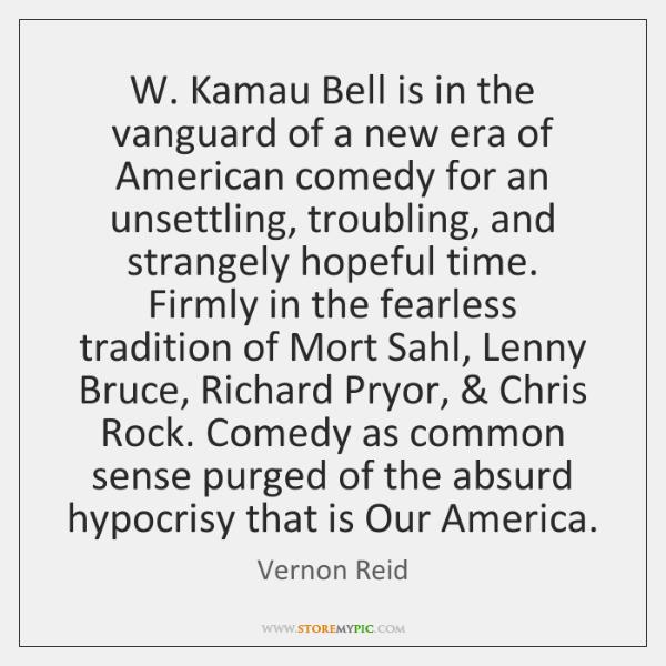 W. Kamau Bell is in the vanguard of a new era of ...