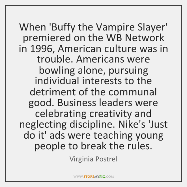 When 'Buffy the Vampire Slayer' premiered on the WB Network in 1996, American ...