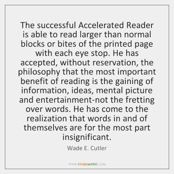 The successful Accelerated Reader is able to read larger than normal blocks ...