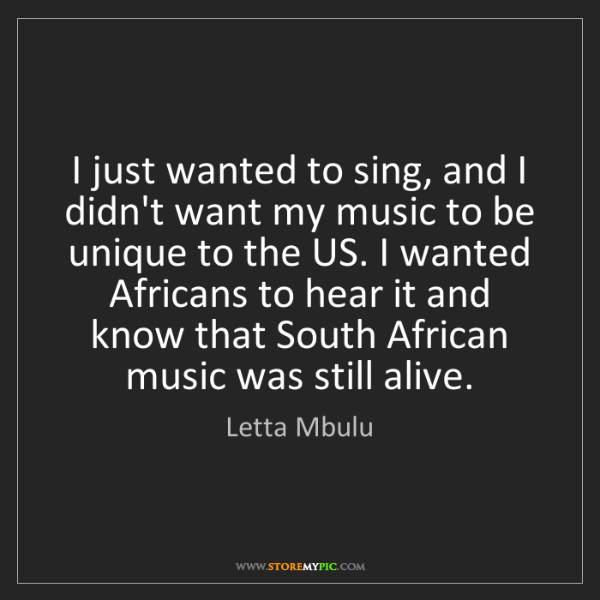 Letta Mbulu: I just wanted to sing, and I didn't want my music to...