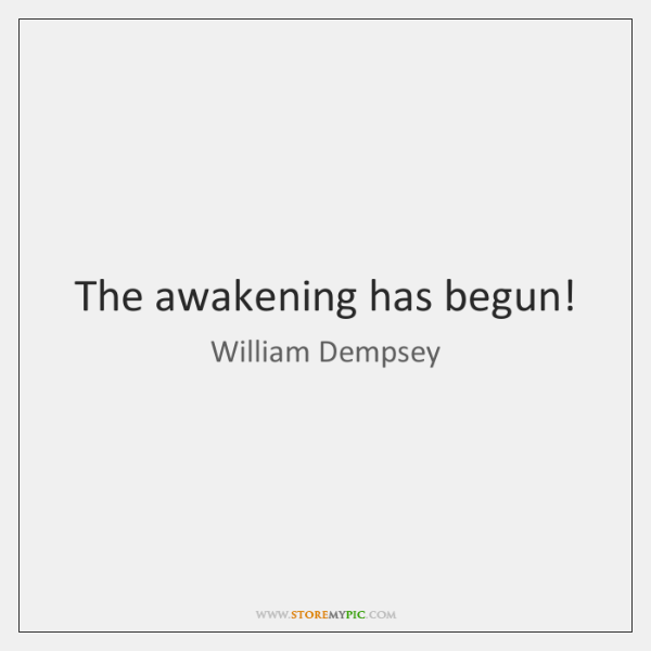 The awakening has begun!