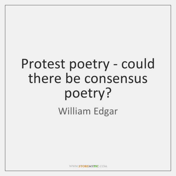 Protest poetry - could there be consensus poetry?