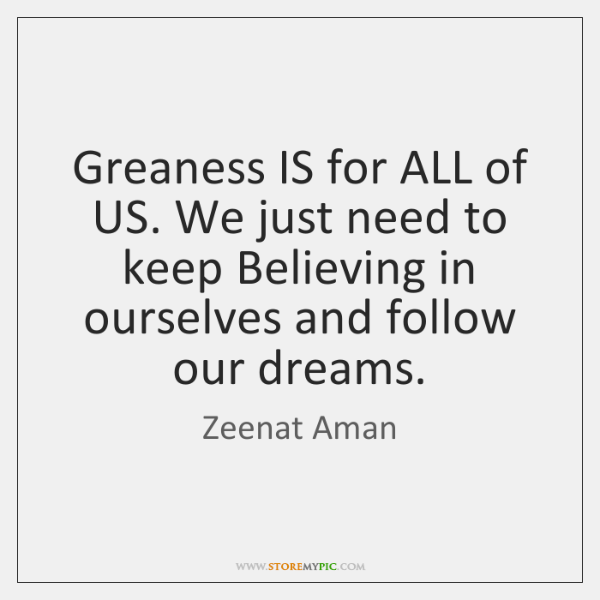 Greaness IS for ALL of US. We just need to keep Believing ...