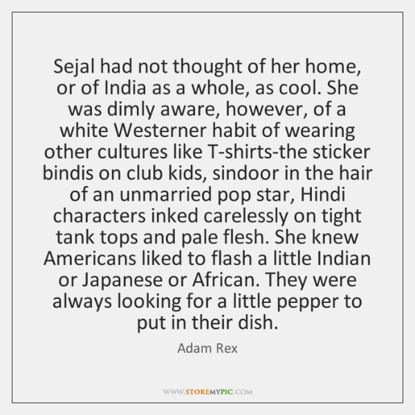 Sejal had not thought of her home, or of India as a ...