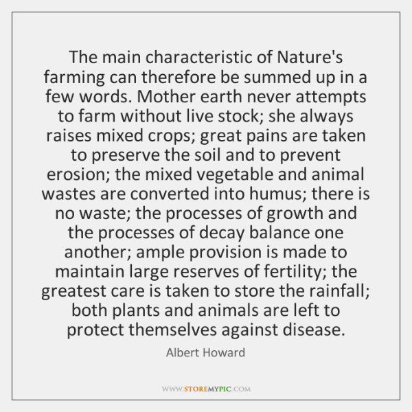The main characteristic of Nature's farming can therefore be summed up in ...