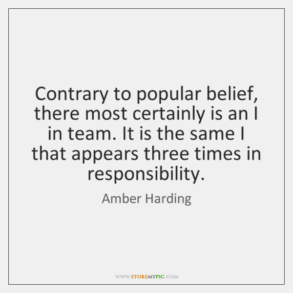 Contrary to popular belief, there most certainly is an I in team. ...