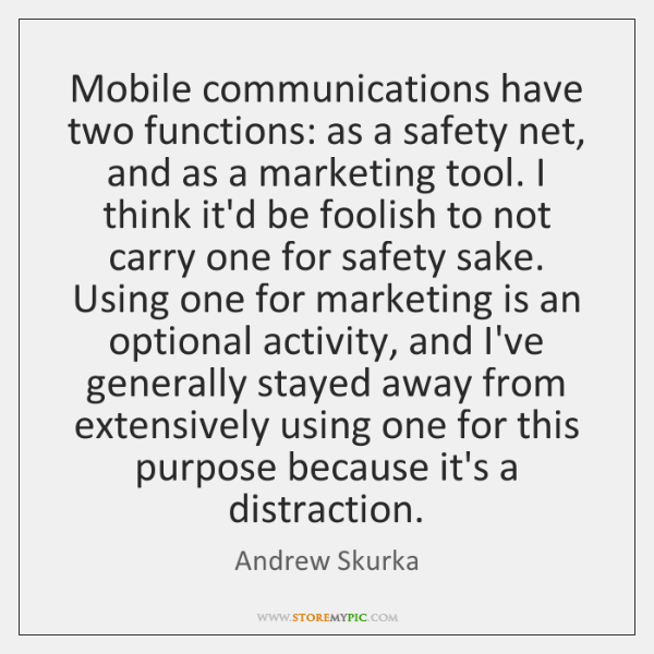Mobile communications have two functions: as a safety net, and as a ...