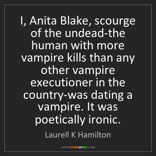 Laurell K Hamilton: I, Anita Blake, scourge of the undead-the human with...