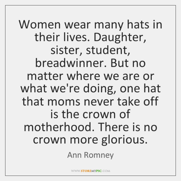 Women wear many hats in their lives. Daughter, sister, student, breadwinner. But ...