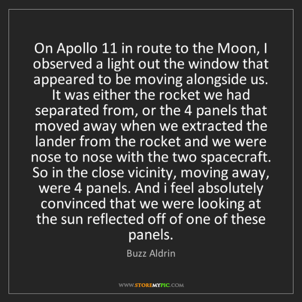 Buzz Aldrin: On Apollo 11 in route to the Moon, I observed a light...