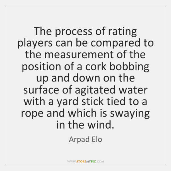 The process of rating players can be compared to the measurement of ...