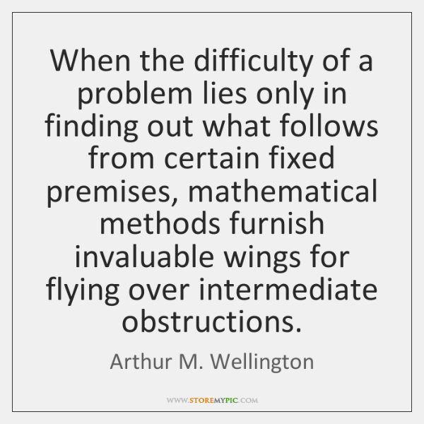 When the difficulty of a problem lies only in finding out what ...