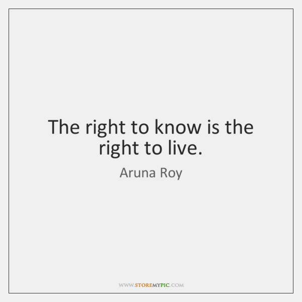 The right to know is the right to live.