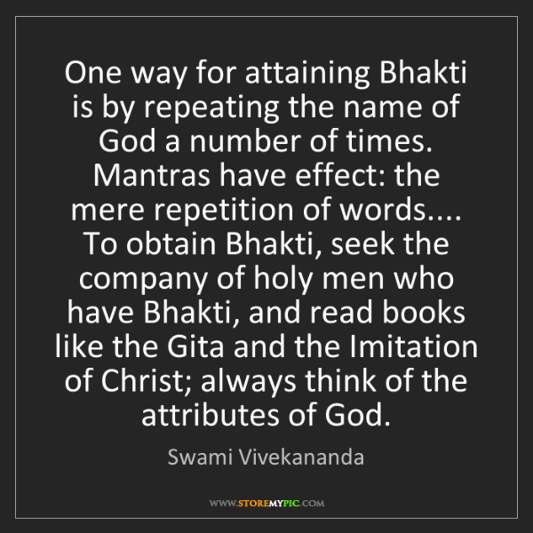 Swami Vivekananda: One way for attaining Bhakti is by repeating the name...