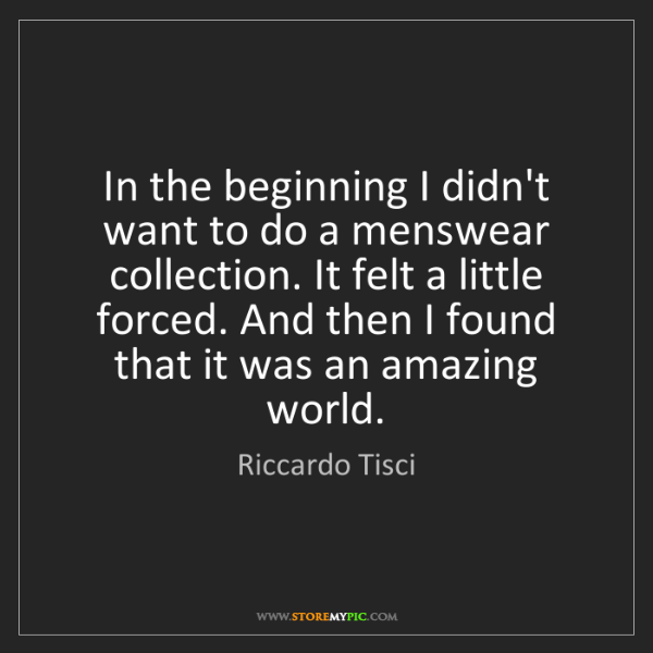 Riccardo Tisci: In the beginning I didn't want to do a menswear collection....
