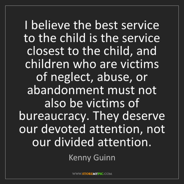 Kenny Guinn: I believe the best service to the child is the service...