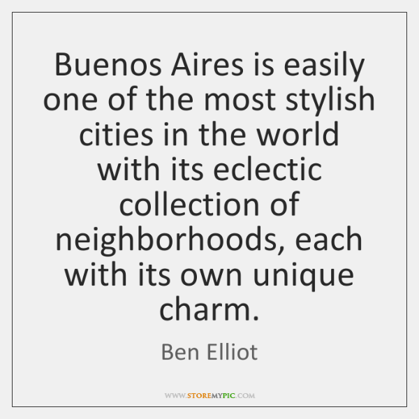 Buenos Aires is easily one of the most stylish cities in the ...