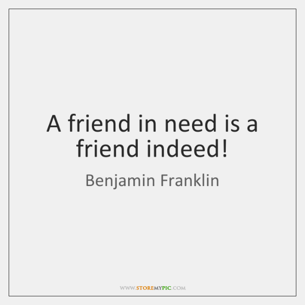who said a friend in need is a friend indeed