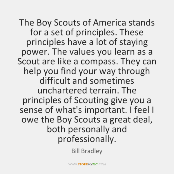 The Boy Scouts of America stands for a set of principles. These ...