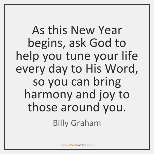 As this New Year begins, ask God to help you tune your ... - StoreMyPic
