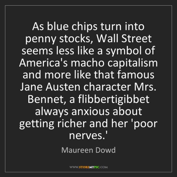 Maureen Dowd: As blue chips turn into penny stocks, Wall Street seems...